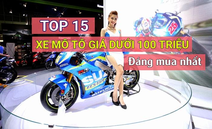 15 xe mô tô giá dưới 100 triệu đáng mua
